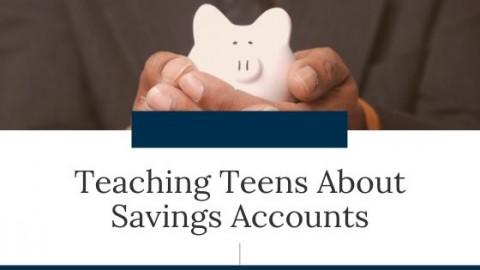 Teaching Teens About Savings Accounts