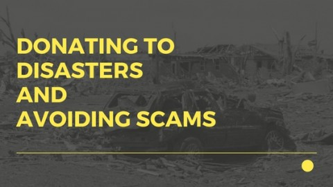 Donating to disasters and avoiding scams