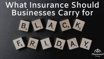 What Insurance Should Businesses Carry for Black Friday?