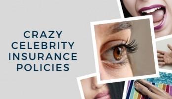 Crazy Celebrity Insurance Policies