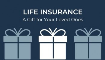 Life Insurance: A Gift for Your Loved Ones