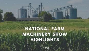 National Farm Machinery Show Highlights Blog Image