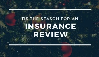 Tis the Season for an Insurance Review