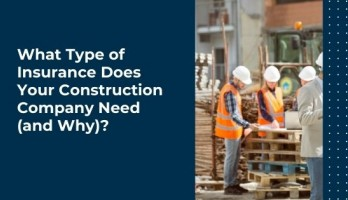 What type of insurance does your construction company need (and why) blog image