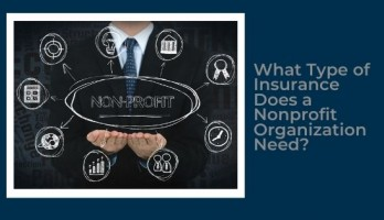 What Type of Insurance Does a Nonprofit Organization Need - blog title image
